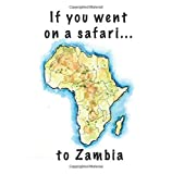 If you went on a safari...: to Zambia