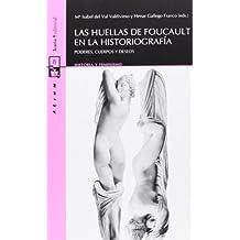 Las huellas Foucault en la historiografía : poderes, cuerpos y deseos (AEIHM, Band 8)