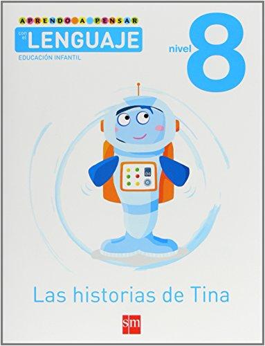 Aprendo a pensar con el lenguaje: Las historias de Tina. Nivel 8. Educación Infantil - 9788467545456
