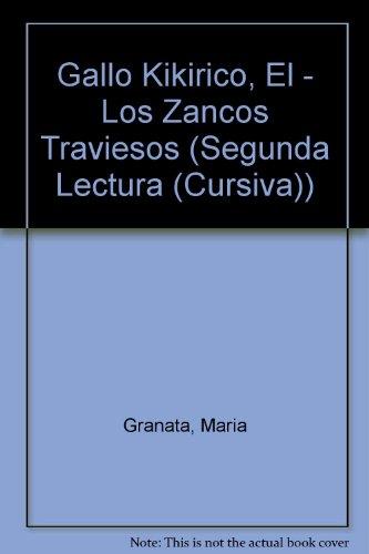 Gallo Quiquiriqui Y Los Zancos Traviesos (SEGUNDA LECTURA (Cursiva)) por Maria Granata