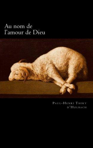 Au nom de l'amour de Dieu: De la cruauté religieuse par Paul-Henri Thiry d'Holbach