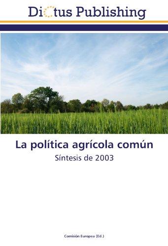 La política agrícola común: Síntesis de 2003
