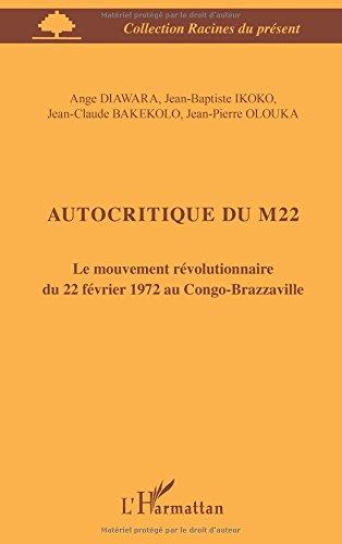 Autocritique du M22 le Mouvement Révolutionnaire du 22 Fevrier 1972 au Congo Brazzaville