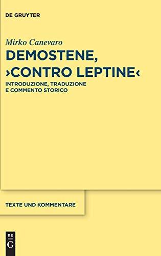 """Demostene, """"Contro Leptine"""": Introduzione, Traduzione e Commento Storico (Texte und Kommentare, Band 55)"""