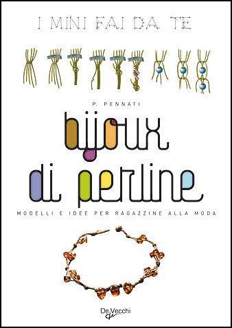 Bijoux di perline. Modelli e idee per ragazzine alla moda