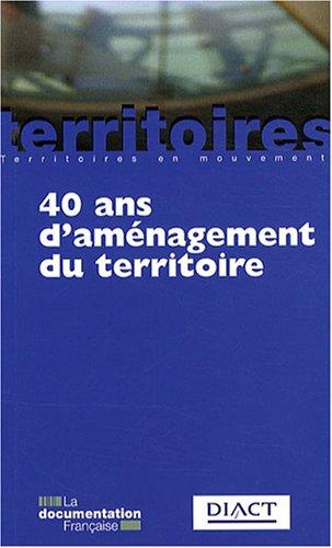 40 ans d'aménagement du territoire. 5e édition actualisée