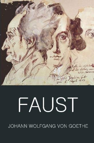 Faust: A Tragedy In Two Parts with The Urfaust: A Tradegy in Two Parts and the Urfaust (Wordsworth Classics of World Literature) por Johann Wolfgang von Goethe