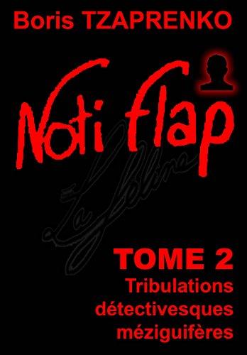 Noti Flap 2: Tribulations détectivesques méziguifères