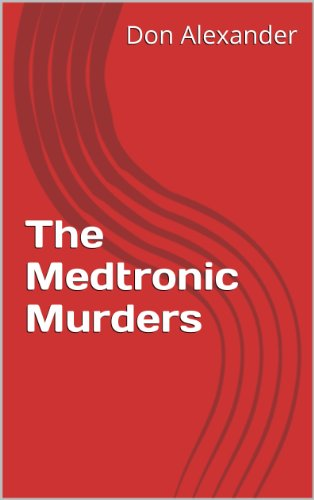 The Medtronic Murders (English Edition) (Medtronic-defibrillator)