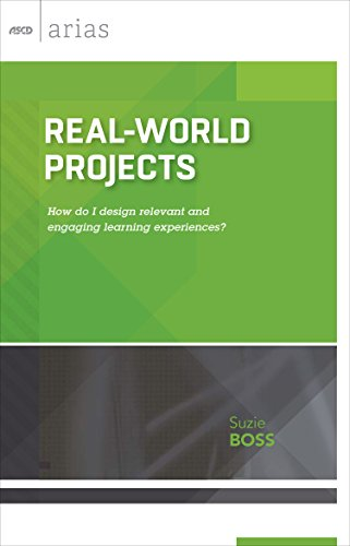real-world-projects-how-do-i-design-relevant-and-engaging-learning-experiences-ascd-arias