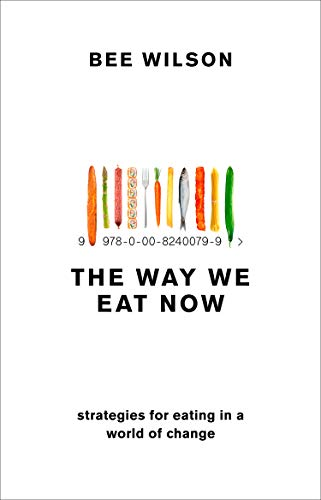 The Way We Eat Now (English Edition)