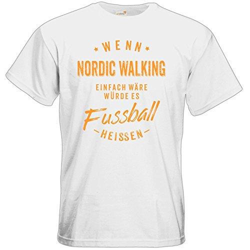 getshirts - RAHMENLOS® Geschenke - T-Shirt - Wenn Nordic Walking einfach wäre würde es Fussball heissen - orange - white XL