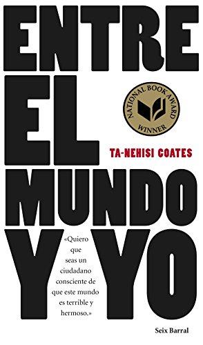 Entre el mundo y yo eBook: Ta-Nehisi Coates, Javier Calvo Perales: Amazon.es: Tienda Kindle