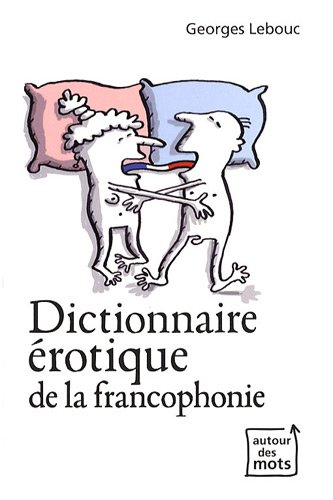 Dictionnaire érotique de la francophonie