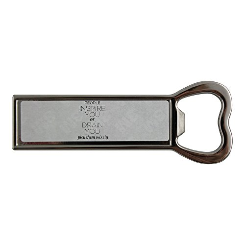 stainless-steel-bottle-opener-and-fridge-magnet-with-people-inspire-you-or-they-drain-you-pick-them-