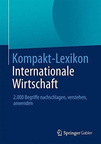 Kompakt-Lexikon Internationale Wirtschaft: 2.000 Begriffe nachschlagen, verstehen, anwenden