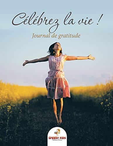 Célébrez la vie ! Journal de gratitude par Speedy Kids