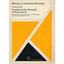 Skandinavische Dramatik in Deutschland : Björnstjerne Björnson, Henrik Ibsen, August Strindberg auf d. dt. Bühne 1867 - 1932.