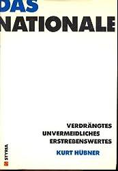 Das Nationale. Verdrängtes, Unvermeidliches, Erstrebenswertes