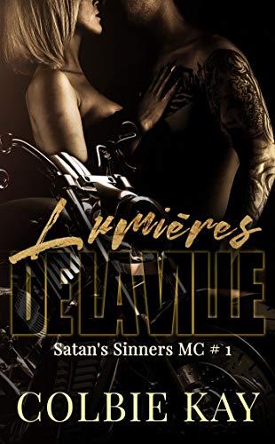 Lumières de la ville: Satan's Sinners MC #1