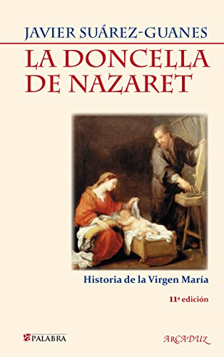 La Doncella de Nazaret (Arcaduz) por Javier Suárez-Guanes