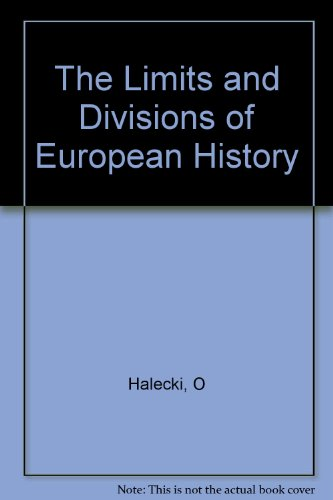The Limits and Divisions of European History