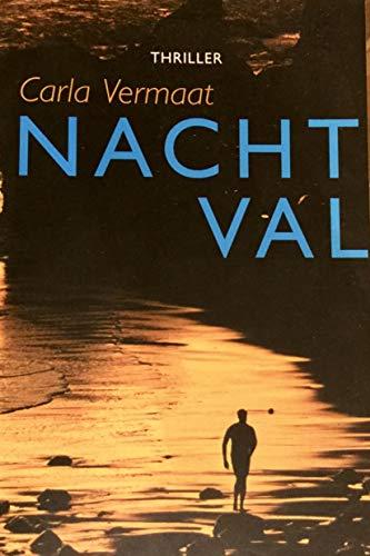 NACHTVAL: Het leek zo'n gewoon gezin ... (Dutch Edition) por Carla Vermaat