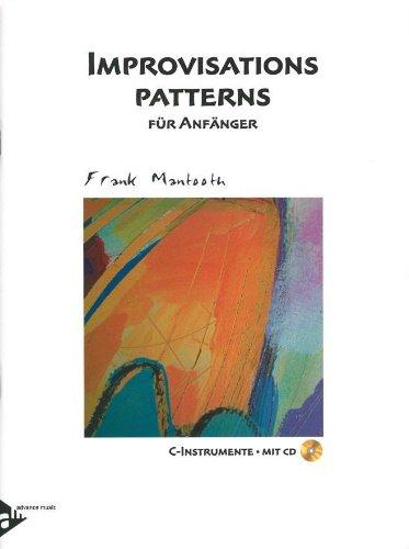Improvisations Patterns: für Anfänger C. C-Instrumente (Flöte/Gitarre/Klavier). Lehrbuch mit CD.