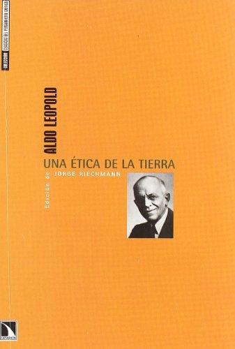 Una Etica De La Tierra (Clásicos del pensamiento crítico) por Aldo Leopold Edición de Jorge Riechmann