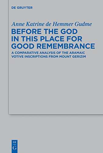 Before the God in this Place for Good Remembrance: A Comparative Analysis of the Aramaic Votive Inscriptions from Mount Gerizim (Beihefte zur Zeitschrift ... Wissenschaft Book 441) (English Edition) Arch Votiv