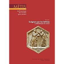 Dossier: Soigner par les lettres: La bibliothérapie des Anciens (Mètis)
