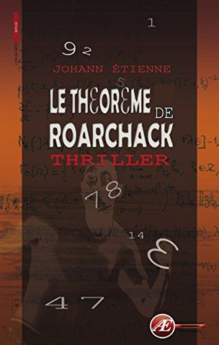 Le théorème de Roarchack: Thriller (Rouge) par Johann Etienne