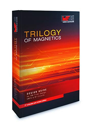 Trilogy of Magnetics: Design Guide for EMI filter design, SMP & RF circuits