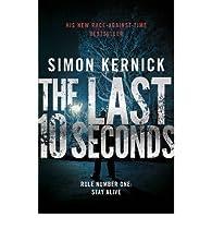 The last 10 seconds par Simon Kernick