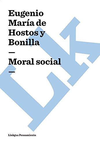 Moral social (Pensamiento) por Eugenio María de Hostos y Bonilla
