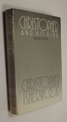 Christopher and His Kind, 1929-1939 1st edition by Isherwood, Christopher (1976) Hardcover