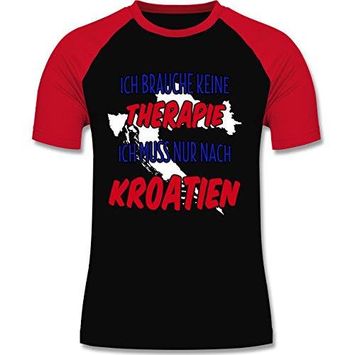 Länder - Ich brauche keine Therapie ich muss nur nach Kroatien - zweifarbiges Baseballshirt für Männer Schwarz/Rot