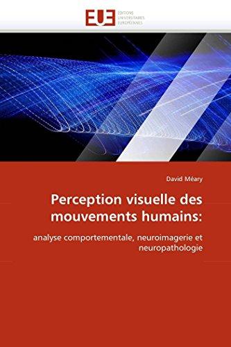 Perception visuelle des mouvements humains: par David Méary