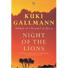 By Kuki Gallmann Night of the Lions (New edition) [Paperback]
