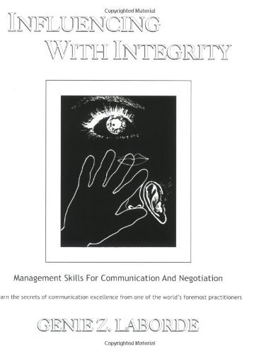 Influencing With Integrity: Management Skills for Communication and Negotiation by Genie Z. Laborde PhD (1995-09-25)