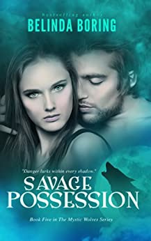 Savage Possession (#5, The Mystic Wolves) by [Boring, Belinda]