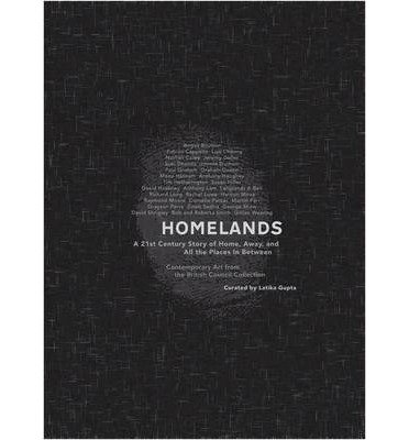 Homelands - A 21st Century Story of Home, Away and All the Places in Between: Contemporary Art from the British Council Collection (Paperback) - Common