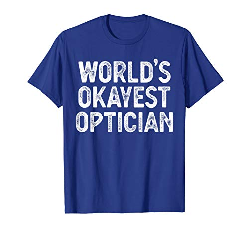 Weltweit bester Optiker Lustiger Optiker Lustiger Optiker T-Shirt