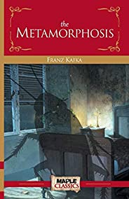 Metamorphosis - Franz Kafka (Maple Classics)