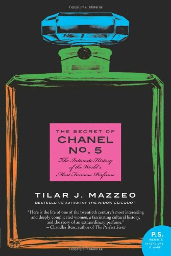 [(The Secret of Chanel No. 5: The Intimate History of the World's Most Famous Perfume)] [Author: Tilar J. Mazzeo] published on (October, 2011)