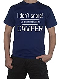 My Cup Of Tee Camper T-Shirt - I Dont Snore I Just Dream I`m Driving My Camper Campervan Van by