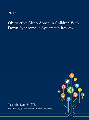 Obstructive Sleep Apnea in Children with Down Syndrome: A Systematic Review