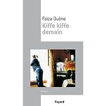 Kiffe Kiffe demain (Littérature Française) (French Edition)