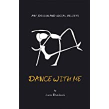 Dance With Me: Art, Design and Social Beliefs by Luca Damiani (2009-05-18)