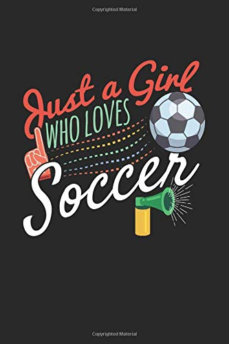 Just A Girl Who Loves Soccer: Blank Lined Notebook Journal For Kids V1 por Dartan Creations